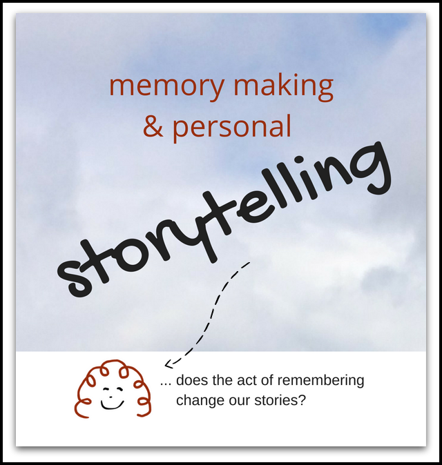 Memory Making and Personal Storytelling